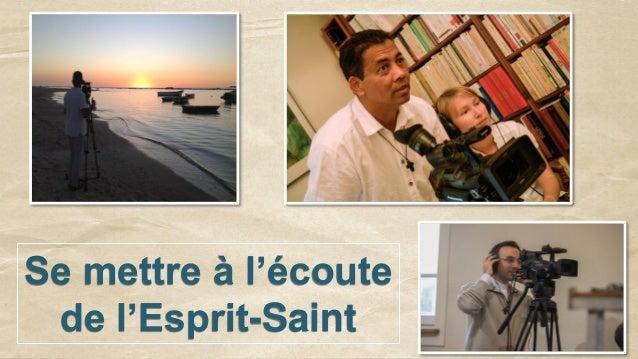 Se mettre à l'écoute de l'Esprit-Saint