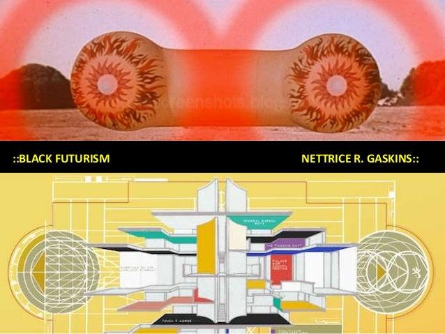 ::BLACK FUTURISM NETTRICE R. GASKINS::