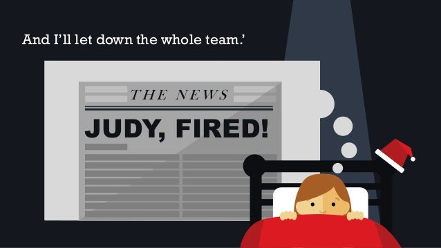 And I'll let down the whole team.' T H E N E W S JUDY, FIRED!