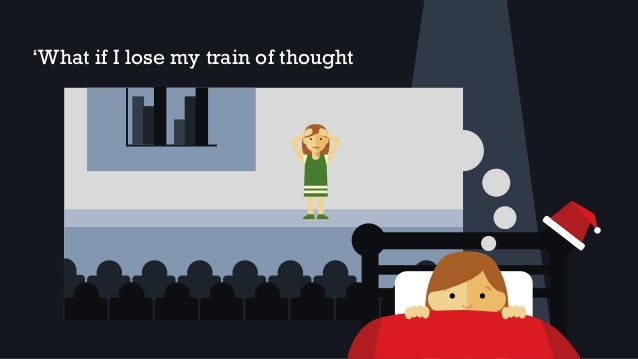 'What if I lose my train of thought
