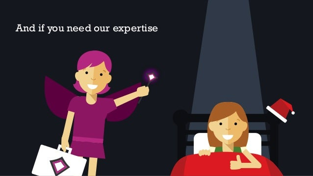 And if you need our expertise