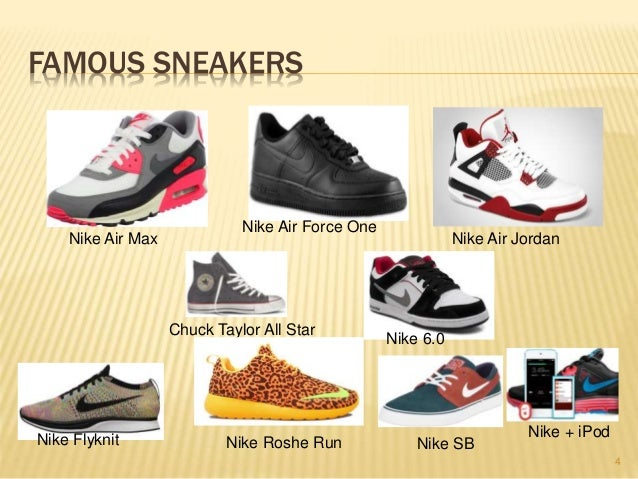 sneakers for cheap 925ed 2f418 ...  2.5 billion 3  4. FAMOUS SNEAKERS Nike ...