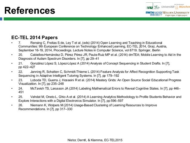 References EC-TEL 2014 Papers • 7. Rensing C, Freitas S de, Ley T et al. (eds) (2014) Open Learning and Teaching in Educa...