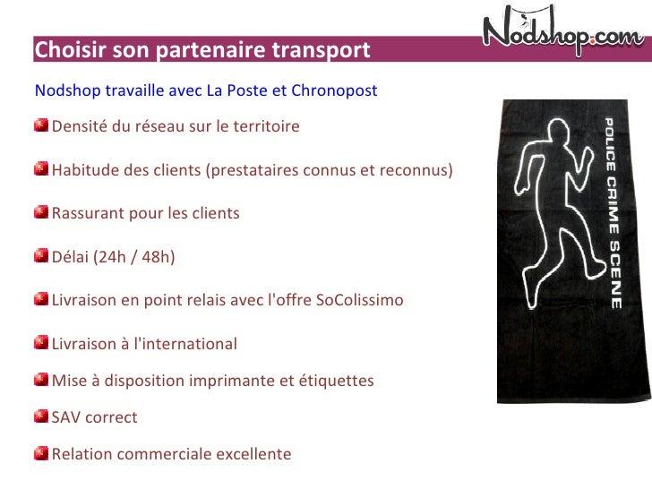 Choisir son partenaire transportNodshop travaille avec La Poste et Chronopost  Densité du réseau sur le territoire  Habitu...