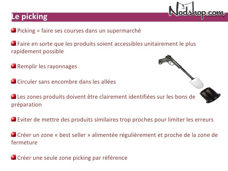 Le picking  Picking = faire ses courses dans un supermarché  Faire en sorte que les produits soient accessibles unitaireme...