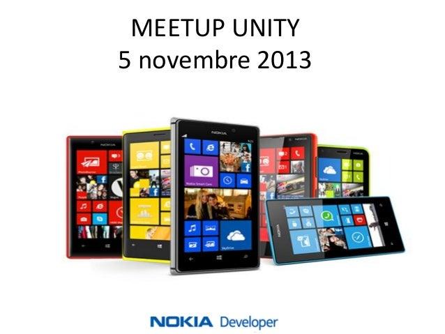 MEETUP UNITY 5 novembre 2013  Nokia Internal Use Only