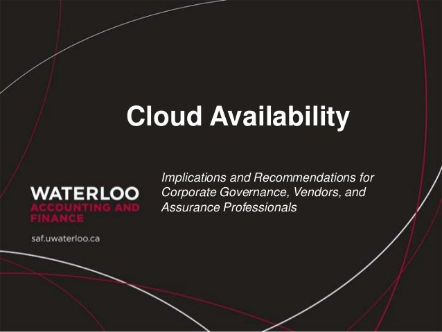 Cloud Availability Implications and Recommendations for Corporate Governance, Vendors, and Assurance Professionals