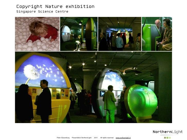 Copyright Nature exhibitionSingapore Science Centre                  Peter Slavenburg   Presentation NorthernLight   2011 ...
