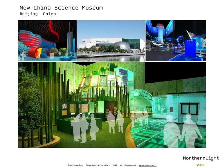 New China Science MuseumBeijing, China                 Peter Slavenburg   Presentation NorthernLight   2011   All rights r...