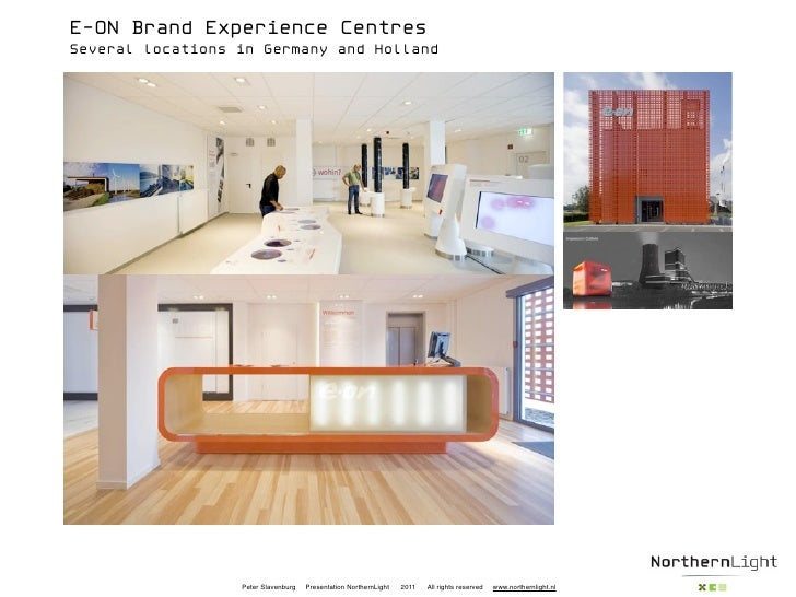 E-ON Brand Experience CentresSeveral locations in Germany and Holland                  Peter Slavenburg   Presentation Nor...