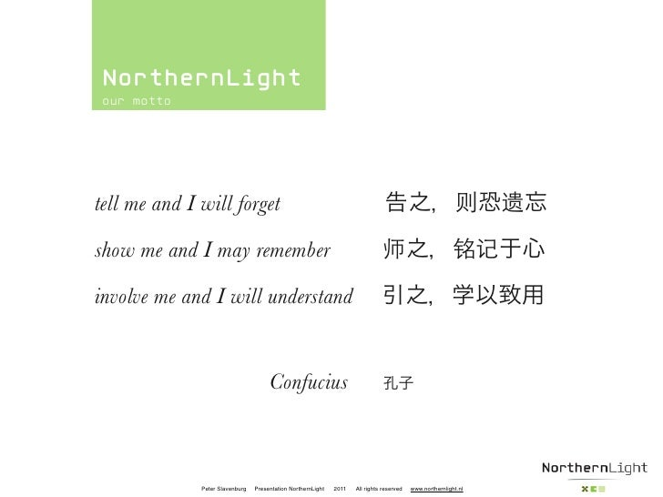 NorthernLight our mottotell me and I will forget                                                                          ...