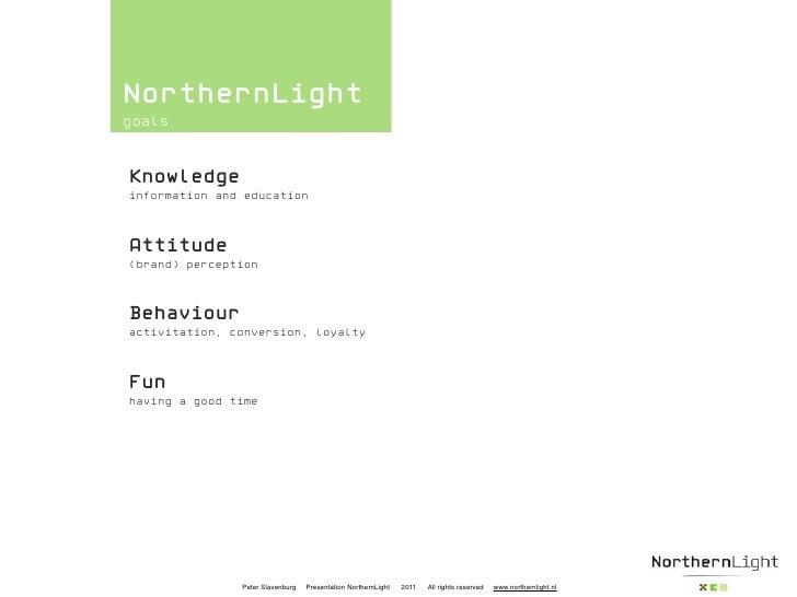 NorthernLightgoalsKnowledgeinformation and educationAttitude(brand) perceptionBehaviouractivitation, conversion, loyaltyFu...