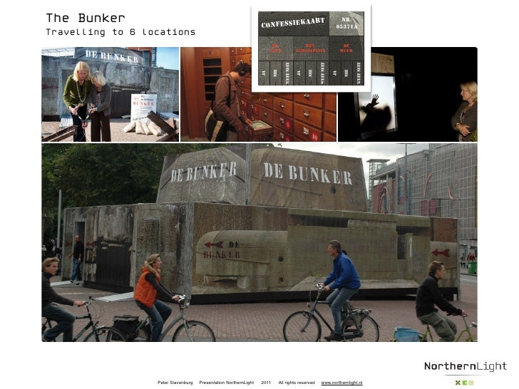 The BunkerTravelling to 6 locations                  Peter Slavenburg   Presentation NorthernLight   2011   All rights res...