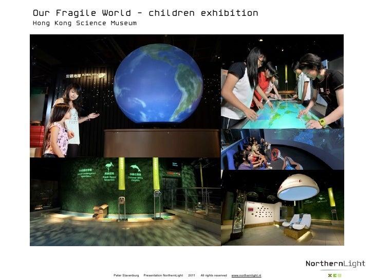 Our Fragile World - children exhibitionHong Kong Science Museum                  Peter Slavenburg   Presentation NorthernL...