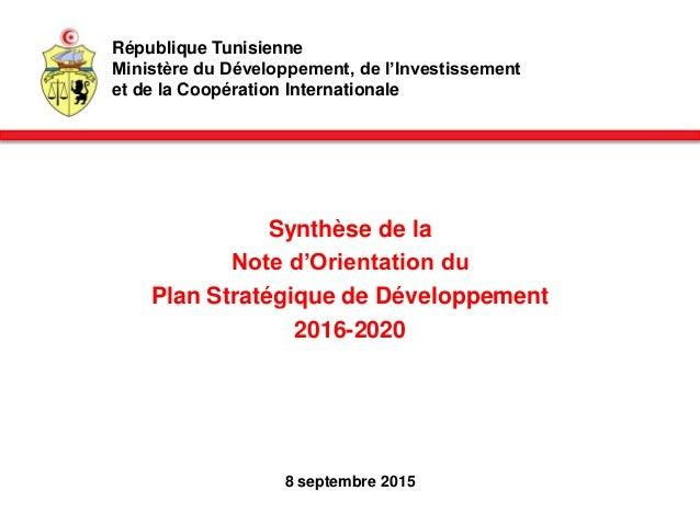 République Tunisienne Ministère du Développement, de l'Investissement et de la Coopération Internationale Synthèse de la N...