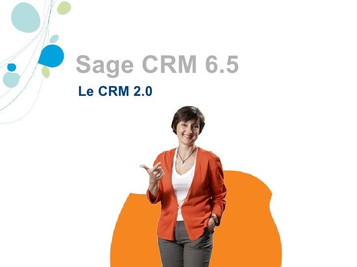 Sage CRM 6.5 Le CRM 2.0