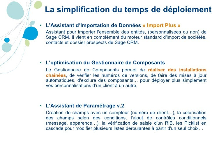 La simplification du temps de déploiement <ul><li>L'Assistant d'Importation de Données  «Import Plus» </li></ul><ul><li>...