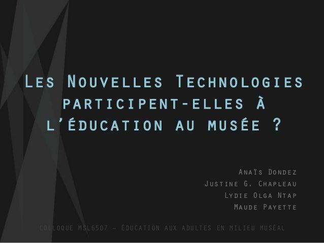 Les Nouvelles Technologies   participent-elles à  l'éducation au musée ?                                              Anaï...