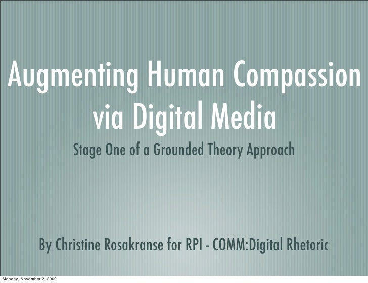 Augmenting Human Compassion         via Digital Media                            Stage One of a Grounded Theory Approach  ...
