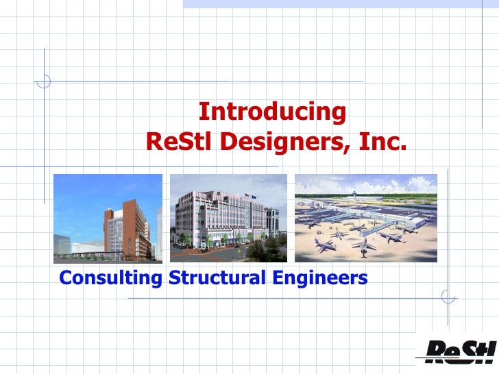 Introducing  ReStl Designers, Inc. Consulting Structural Engineers
