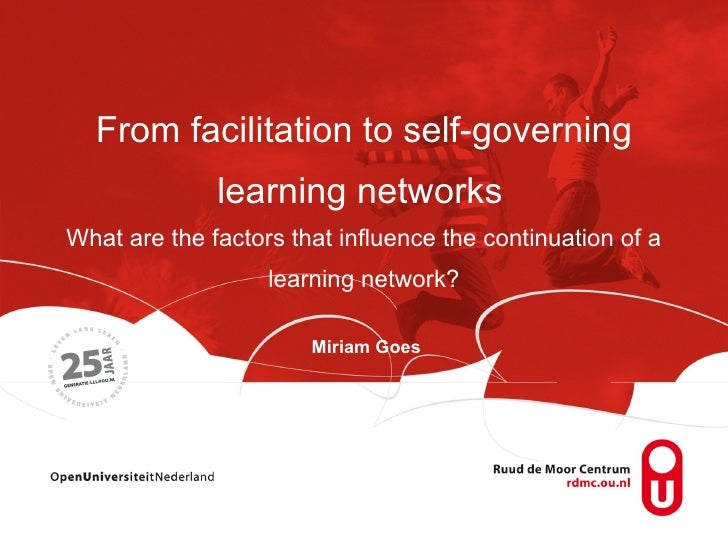 From facilitation to self-governing learning networks   What are the factors that influence the continuation of a learning...