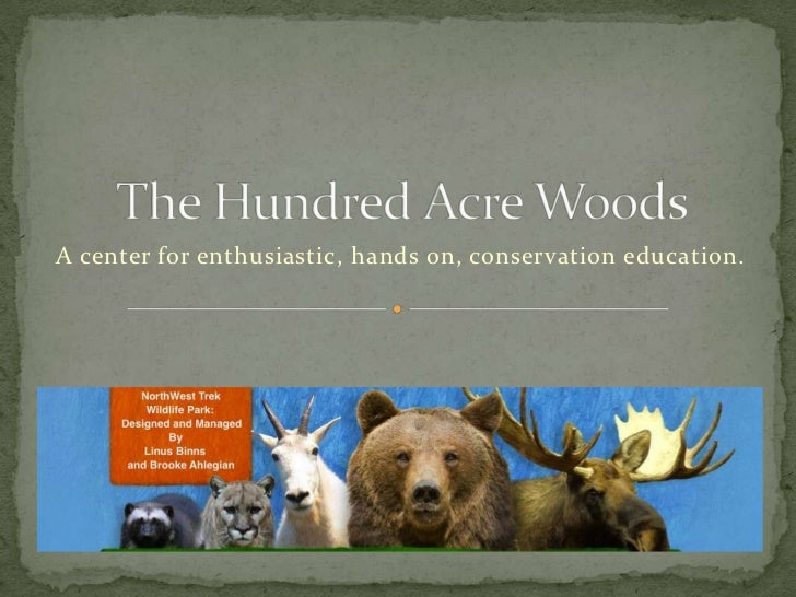 A center for enthusiastic, hands on, conservation education.