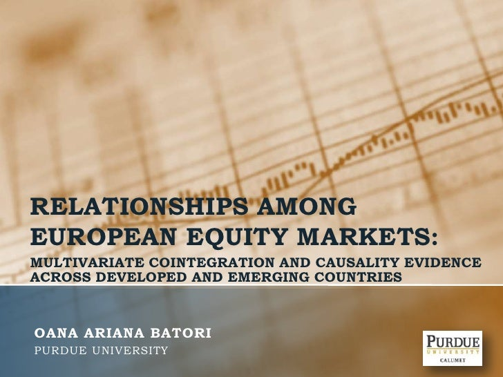 RELATIONSHIPS AMONG EUROPEAN EQUITY MARKETS:<br />MULTIVARIATE COINTEGRATION AND CAUSALITY EVIDENCE ACROSS DEVELOPED AND E...