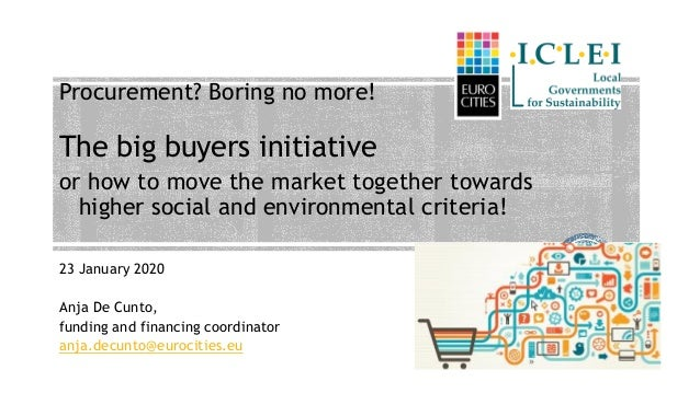 Procurement? Boring no more! The big buyers initiative or how to move the market together towards higher social and enviro...