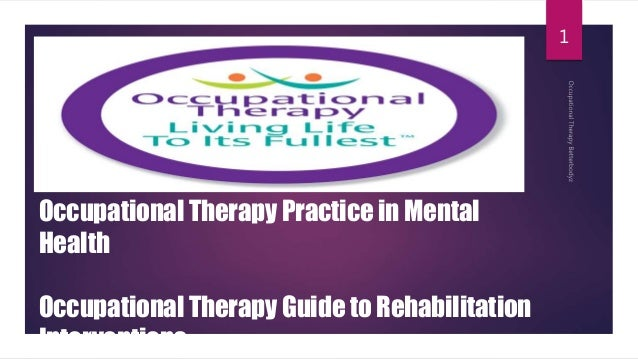 Occupational Therapy Framework To Rehabilitation Inventions