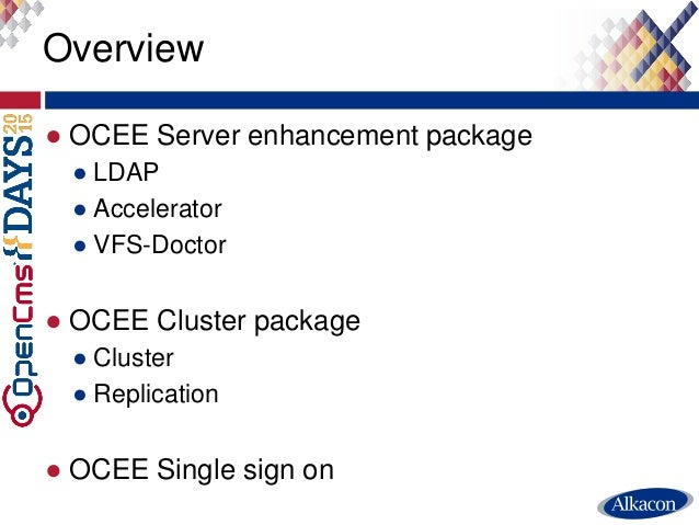 ● OCEE Server enhancement package ● LDAP ● Accelerator ● VFS-Doctor ● OCEE Cluster package ● Cluster ● Replication ● OCEE ...