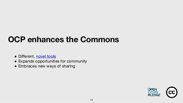 10 OCP enhances the Commons ● Different, novel tools ● Expands opportunities for community ● Embraces new ways of sharing