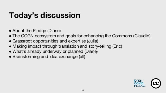 ● About the Pledge (Diane) ● The CCGN ecosystem and goals for enhancing the Commons (Claudio) ● Grassroot opportunities an...