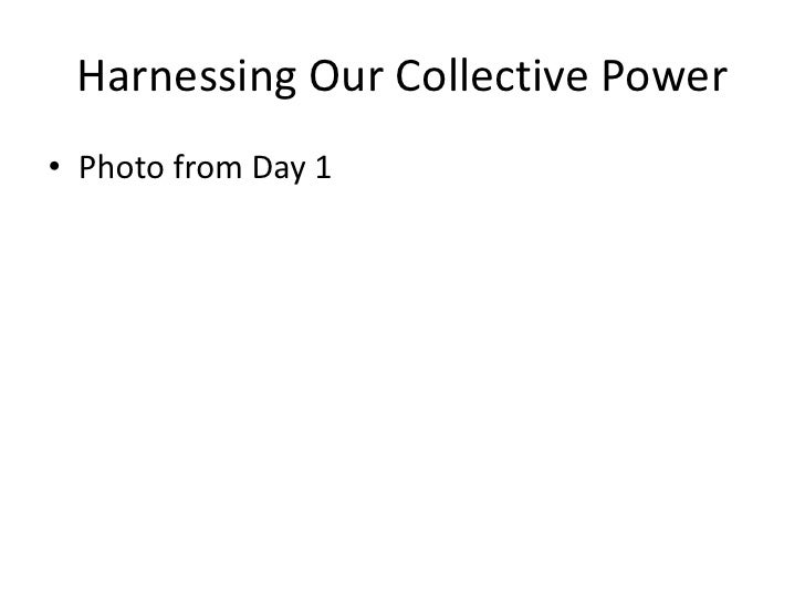 Harnessing Our Collective Power• Photo from Day 1