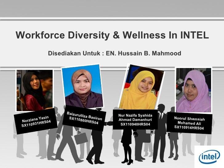 Workforce Diversity & Wellness In INTEL                 Disediakan Untuk : EN. Hussain B. Mahmood                      Bai...