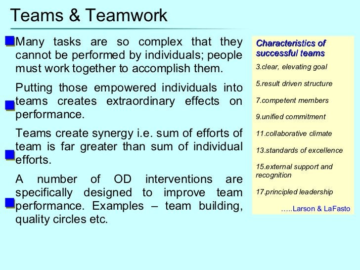 Teams & Teamwork Many tasks are so complex that they cannot be performed by individuals; people must work together to acco...