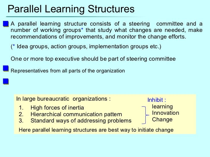 Parallel Learning Structures A parallel learning structure consists of a steering  committee and a number of working group...