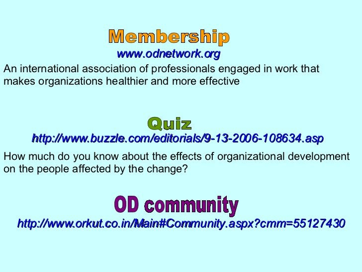 www.odnetwork.org An international association of professionals engaged in work that makes organizations healthier and mor...