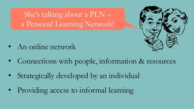 Transforming professional learning with Personal Learning Networks Slide 2