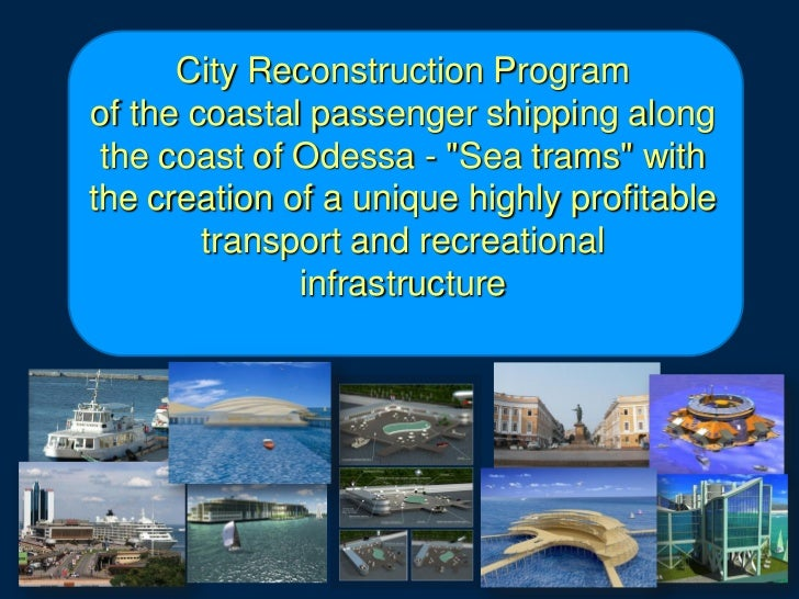 """City Reconstruction Programof the coastal passenger shipping along the coast of Odessa - """"Sea trams"""" withthe creation of a..."""