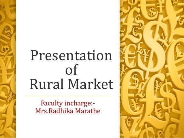 Presentation     ofRural Market Faculty incharge:-Mrs.Radhika Marathe