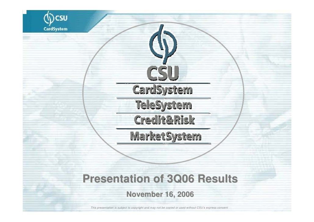 Presentation of 3Q06 Results                            November 16, 2006  This presentation is subject to copyright and m...