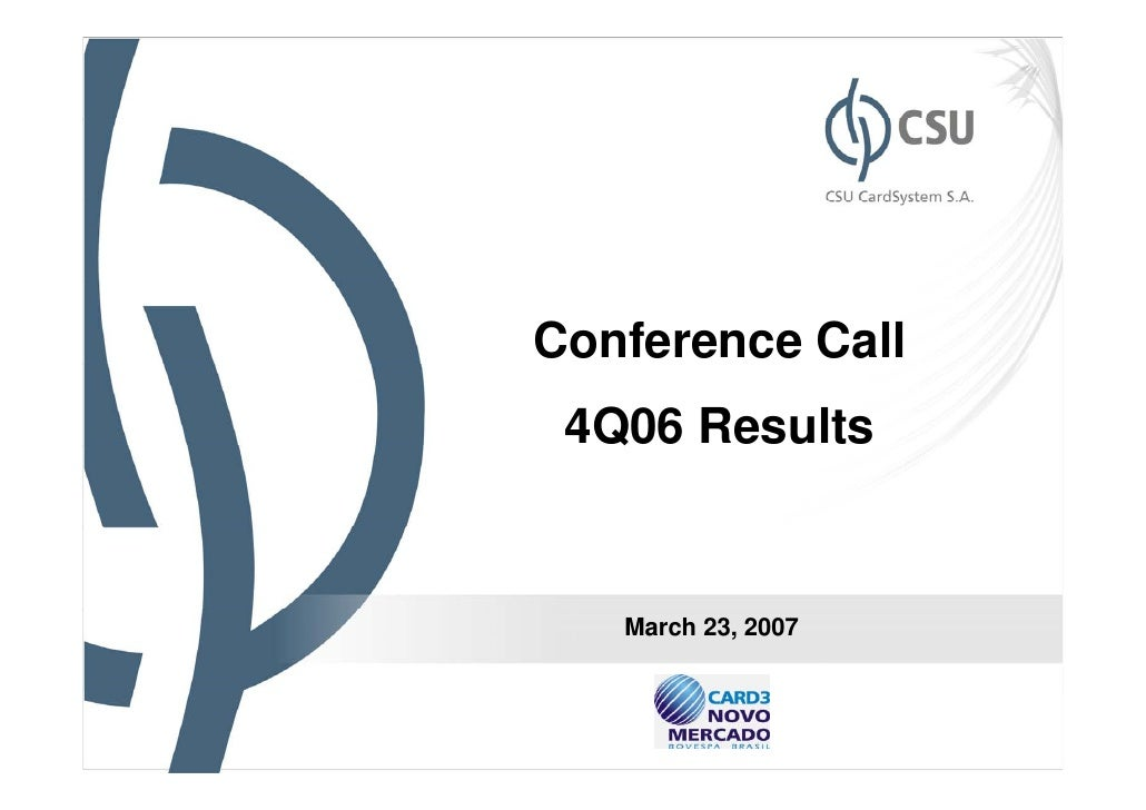 Conference Call 4Q06 Results   March 23, 2007                    1