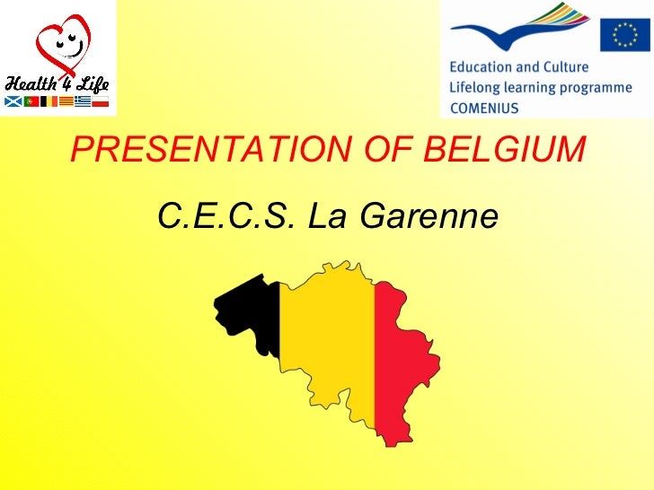 C.E.C.S. La Garenne PRESENTATION OF BELGIUM
