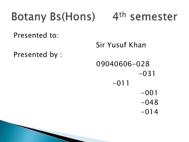Presented to:                 Sir Yusuf KhanPresented by :                 09040606-028                           -031    ...