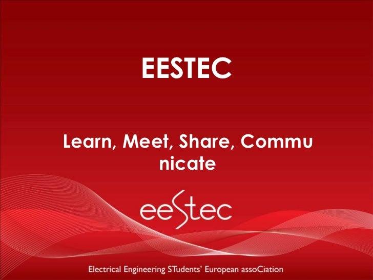EESTECLearn, Meet, Share, Commu          nicate