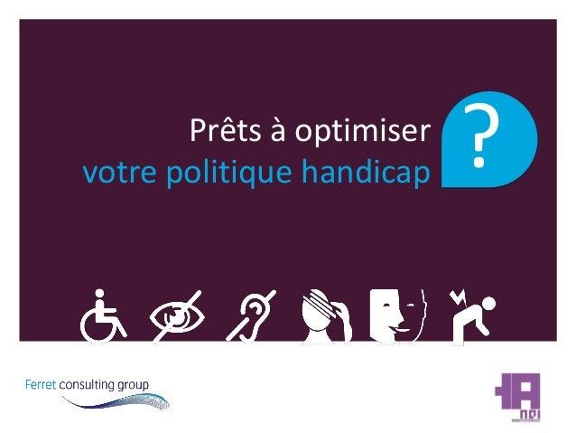 Prêts à optimiser  votre politique handicap  ?