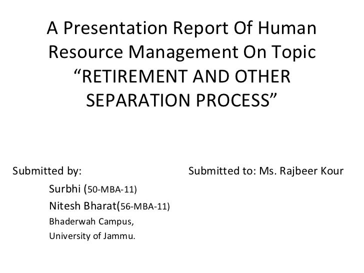 """A Presentation Report Of Human      Resource Management On Topic         """"RETIREMENT AND OTHER           SEPARATION PROCES..."""