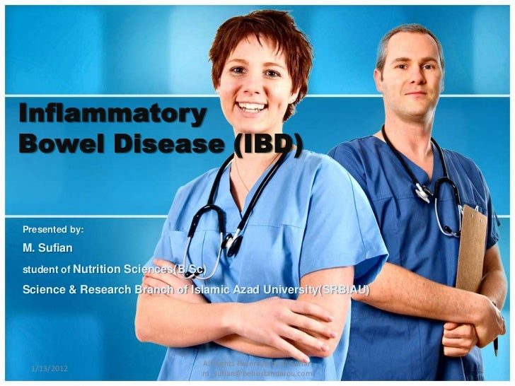 InflammatoryBowel Disease (IBD)Presented by:M. Sufianstudent of Nutrition Sciences(B/Sc)Science & Research Branch of Islam...