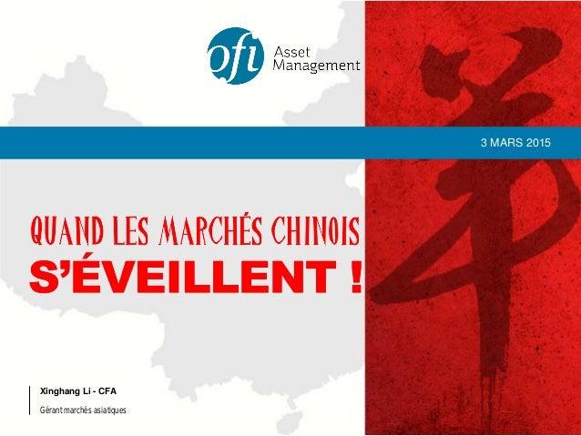 Xinghang Li - CFA Gérant marchés asiatiques 3 MARS 2015