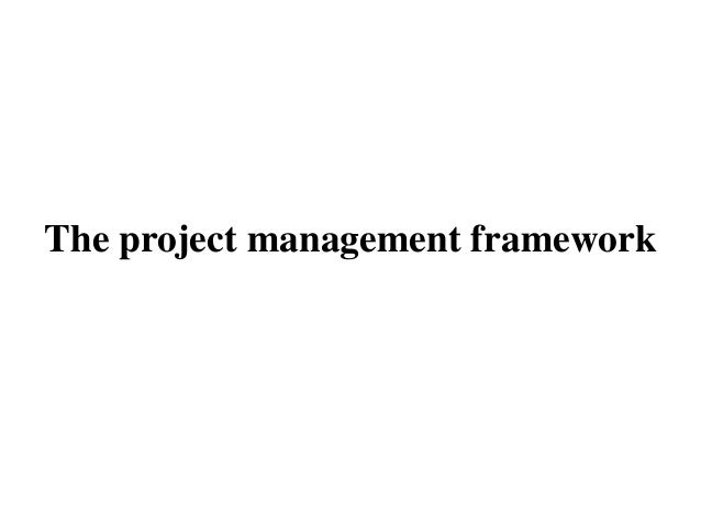 The project management framework
